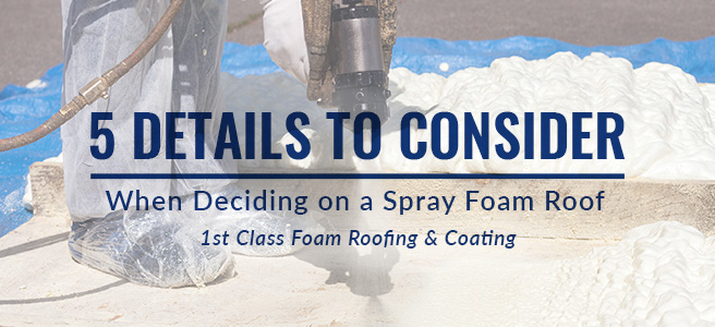 5 details to consider when deciding on a spray foam roof in Arizona