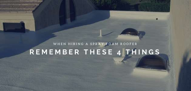 when hiring a spray foam roofer remember these 4 things
