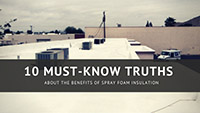 10 Must-Know Truths About the Benefits of Spray Foam Insulation