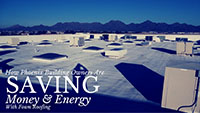 How Phoenix Building Owners are Saving Money & Energy with Foam Roofing