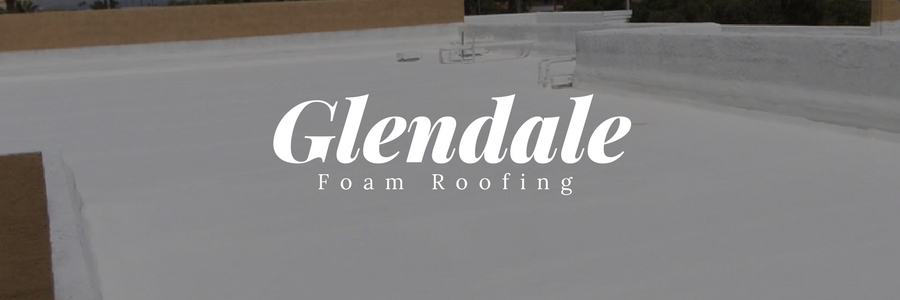 Glendale Foam Roof Installs by 1st Class Foam Roofing & Coating