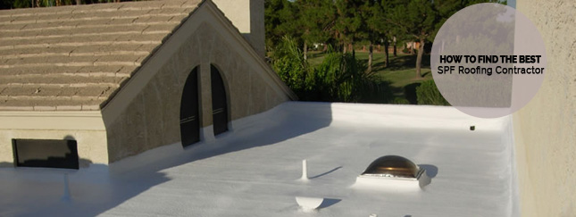 How to Find the Best SPF Roofing Contractor!