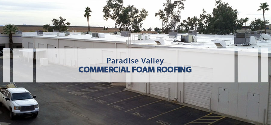 Paradise Valley commercial foam roofing