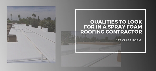 Qualities to Look for in a Spray Foam Roofing Contractor in AZ
