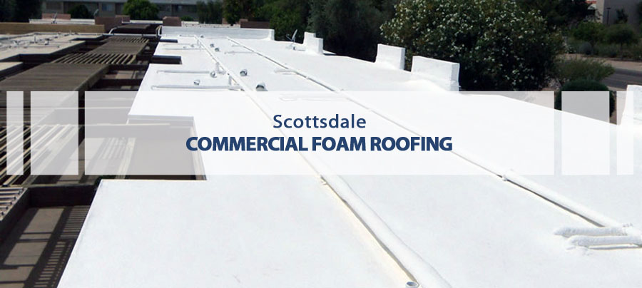 Scottsdale commercial foam roofing