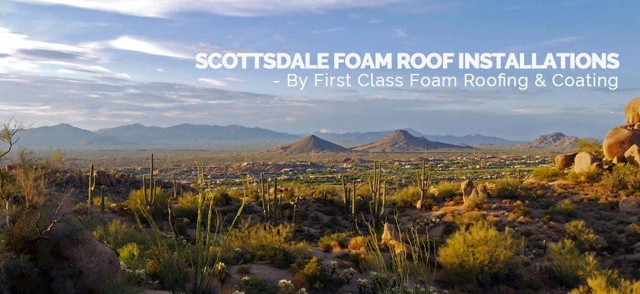 Scottsdale Foam Roof Installations Arizona