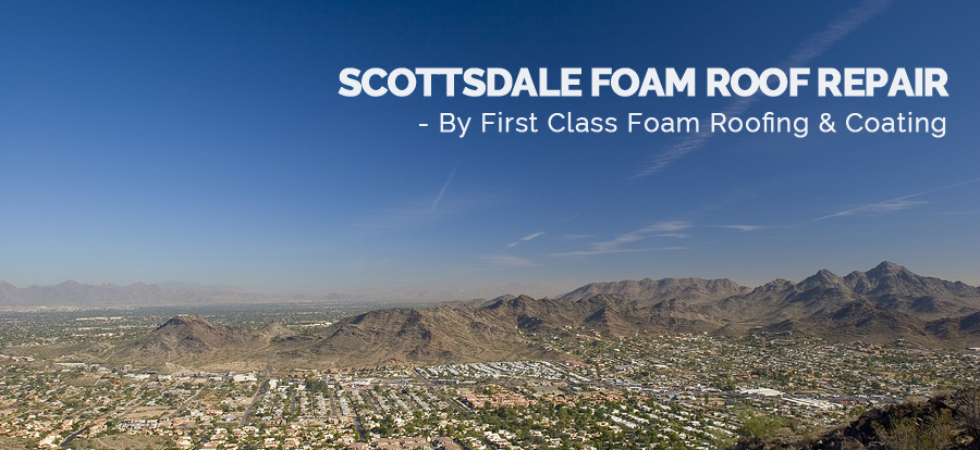 Scottsdale Foam Roof Repair Services AZ
