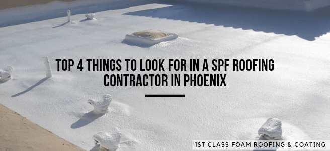 Top 4 Things to Look for in a SPF Roofing Contractor in Phoenix